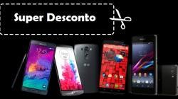 Vários Smartphones com super desconto