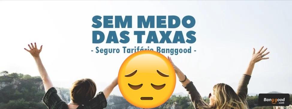 Banggood pausa seguro tarifário